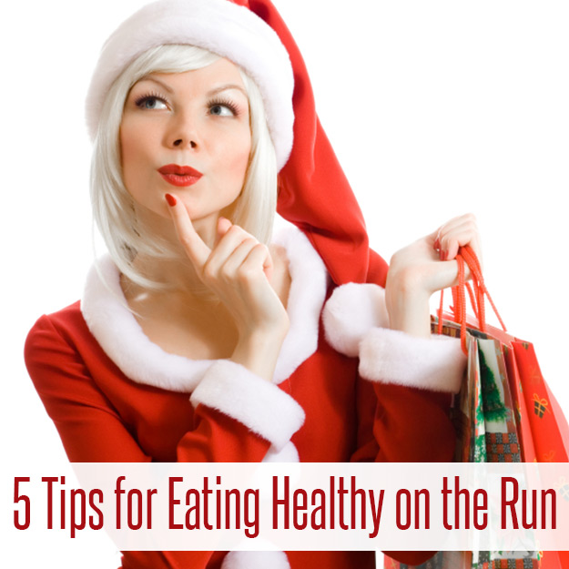 5-Tips-for-Eating-Healthy-on-the-Run