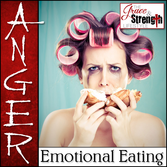 Anger-How-to-conquer-the-emotions-that-lead-to-emotional-eating-grace-and-strength-lifestyle