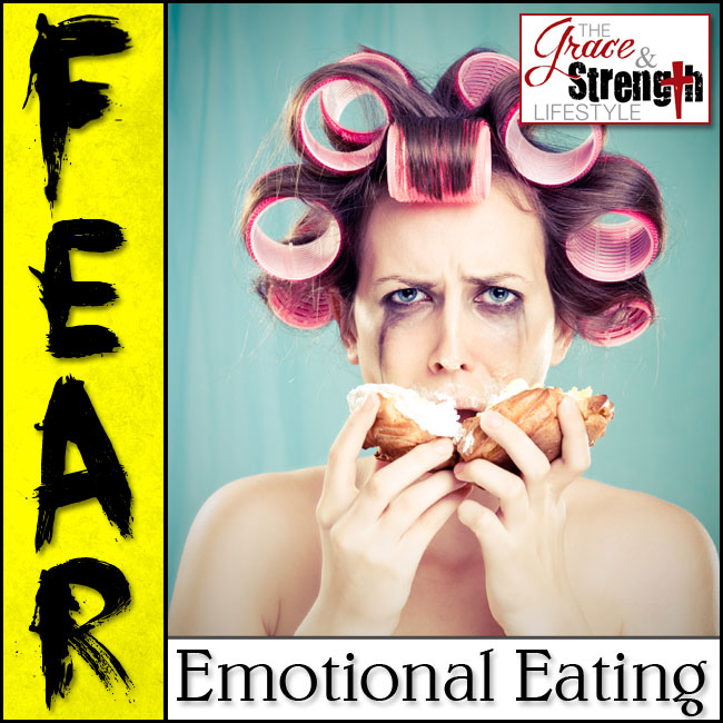 Fear-How-to-conquer-the-emotions-that-lead-to-emotional-eating-grace-and-strength-lifestyle