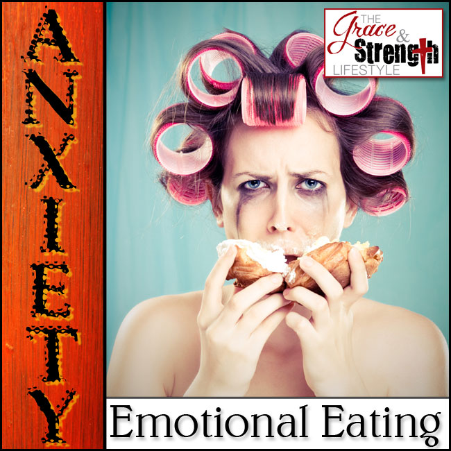 How-to-conquer-the-anxiety-that-lead-to-emotional-eating-grace-and-strength-lifestyle