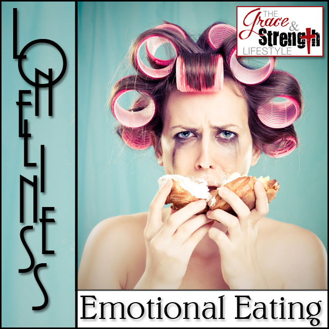 Lonliness-How-to-conquer-the-emotions-that-lead-to-emotional-eating-grace-and-strength-lifestyle