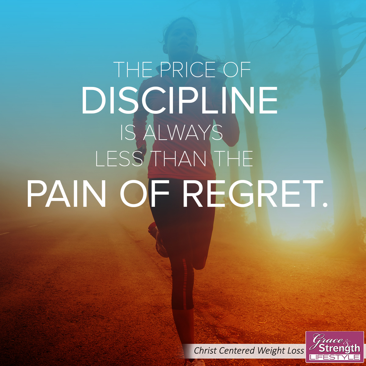 the-price-of-discipline-is-always-less-than-the-pain-of-regret-grace-and-strength-lifestyle-christian-weight-loss