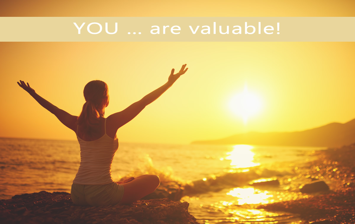 YOU ... are valuable!